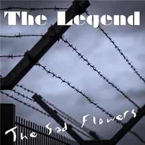 The Sad Flowers - The Legend mp3