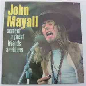 John Mayall - Some Of My Best Friends Are Blues mp3