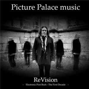 Picture Palace Music - ReVision - Electronic Post Rock - The First Decade mp3