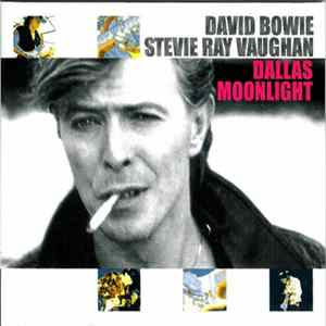 David Bowie, Stevie Ray Vaughan - Dallas Moonlight mp3