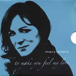 Mary Black - To Make You Feel My Love mp3