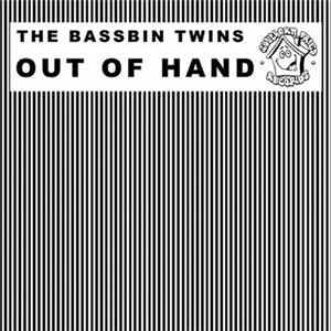 The Bassbin Twins - Out Of Hand mp3